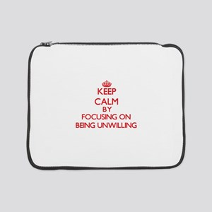 "Being Unwilling 15"" Laptop Sleeve"