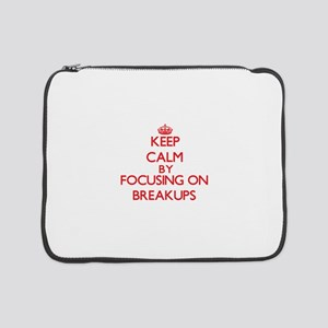 "Breakups 15"" Laptop Sleeve"