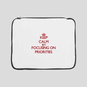 "Keep Calm by focusing on Priorit 15"" Laptop Sleeve"