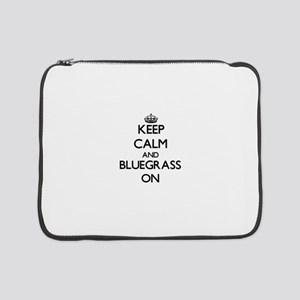"Keep Calm and Bluegrass ON 15"" Laptop Sleeve"