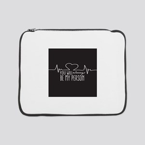 """You Will Always Be My Person 15"""" Laptop Sleeve"""