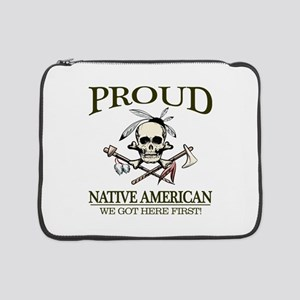 "Proud Native American (We Got Here First) 15"" Lapt"