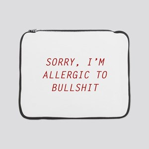 "Sorry, I'm Allergic To Bullshit 15"" Laptop Sleeve"