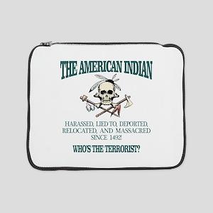 "American Indian (Whos The Terrorist) 15"" Laptop Sl"