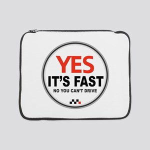 """Yes its Fast! 15"""" Laptop Sleeve"""