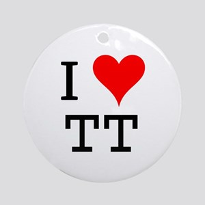 I Love TT Ornament (Round)