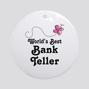 Bank Teller (Worlds Best) Ornament (Round)