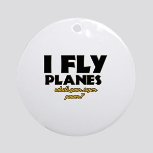I Fly Planes what's your super power Ornament (Rou
