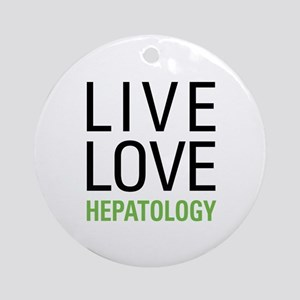 Live Love Hepatology Ornament (Round)