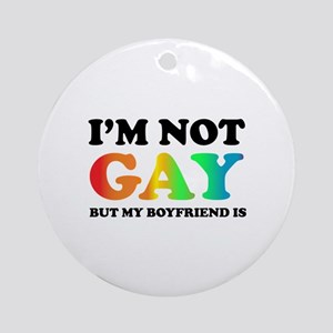 I'm not gay but my boyfriend is Ornament (Round)