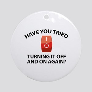 Have You Tried Turning It Off And On Again? Orname