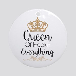 Queen Of Freakin Everything Round Ornament