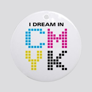 Dream In CMYK Ornament (Round)