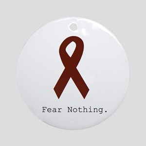 Burgundy. Fear Nothing Round Ornament