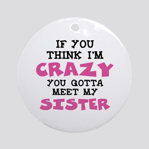 Crazy Sister Ornament (Round)