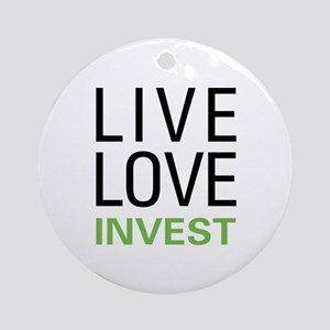 Live Love Invest Ornament (Round)