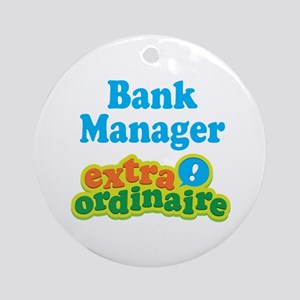 Bank Manager Extraordinaire Ornament (Round)