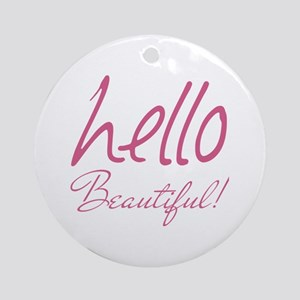 Gifts for Her Hello Beautiful Pink Round Ornament