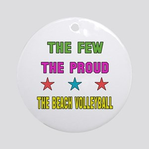 The Few, The Proud, The Beach Volle Round Ornament