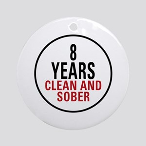 8 Years Clean & Sober Ornament (Round)
