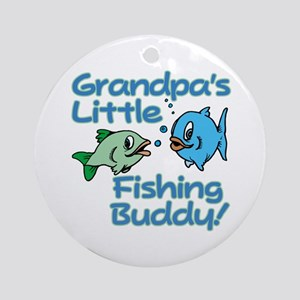 GRANDPA'S LITTLE FISHING BUDDY! Ornament (Round)