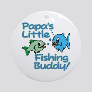 PAPA'S LITTLE FISHING BUDDY! Ornament (Round)