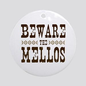 Beware the Mellos Ornament (Round)