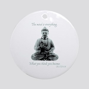 Buddha quote : Mind is Everything Ornament (Round)