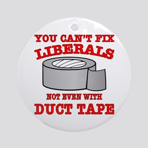 You Can't Fix Liberals Ornament (Round)