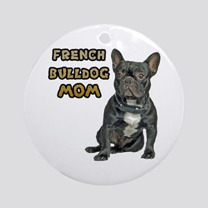 French Bulldog Mom Ornament (Round)
