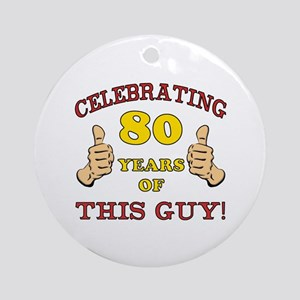 80th Birthday Gift For Him Ornament (Round)