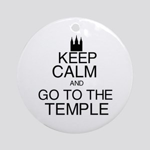Keep Calm and Go to the Temple Ornament (Round)