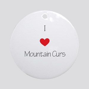 I love Mountain Curs Round Ornament