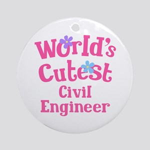 Worlds Cutest Civil Engineer Ornament (Round)