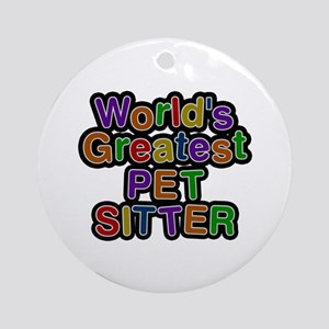 World's Greatest PET SITTER Round Ornament