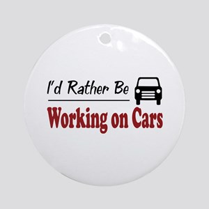 Rather Be Working on Cars Ornament (Round)