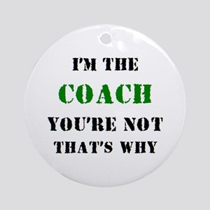 i'm the coach Round Ornament