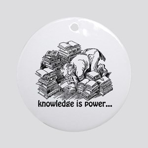 Knowledge is Power Ornament (Round)