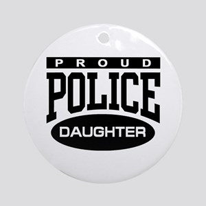 Proud Police Daughter Ornament (Round)