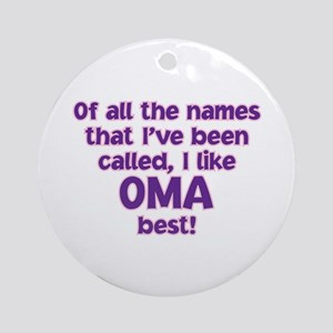 I LIKE BEING CALLED OMA! Ornament (Round)