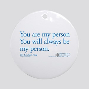 You Are My Person Round Ornament