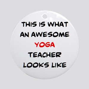 awesome yoga teacher Round Ornament