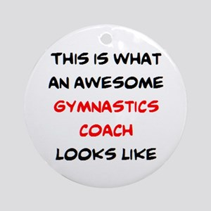 awesome gymnastics coach Round Ornament