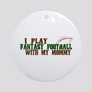 Fantasy Football with Mommy Ornament (Round)