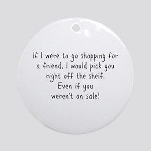 Shopping for a Friend Text Round Ornament