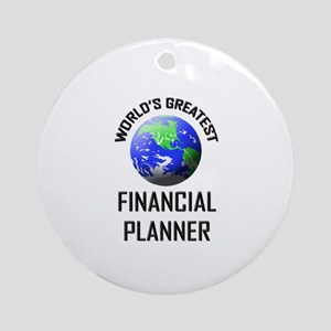 World's Greatest FINANCIAL PLANNER Ornament (Round