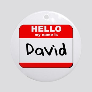 Hello my name is David Ornament (Round)