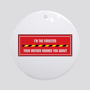 I'm the Forester Ornament (Round)