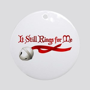 It Still Rings for Me Round Ornament