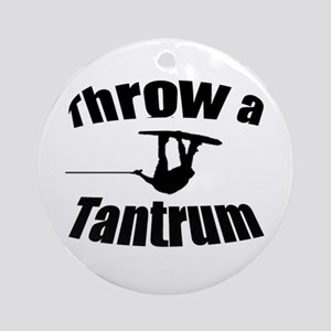 Throw a Tantrum Ornament (Round)
